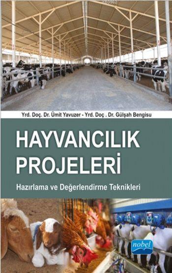Hayvancılık Projeleri; Hazırlama ve Değerlendirme Teknikleri