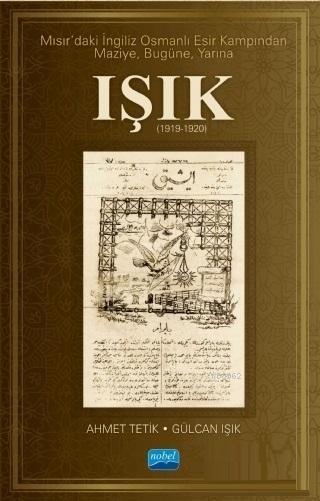 Mısır'daki İngiliz Osmanlı Esir Kampından Maziye Bugüne Yarına Işık (1919-1920)