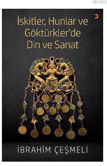 İskitler, Hunlar ve Göktürkler'de Din ve Sanat