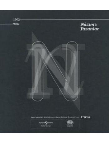 Nâzım'ı Yazanlar 1902-2017 (Ciltli)