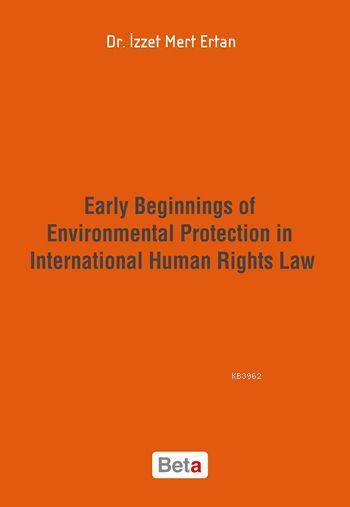Early Beginnings of Environmental Protection in International Human Rights Law