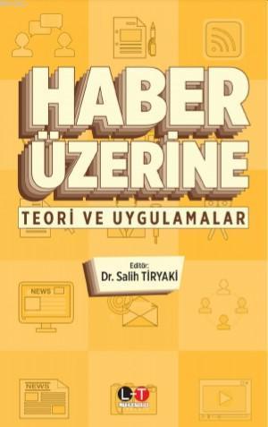 Haber Üzerine; Teori ve Uygulamalar