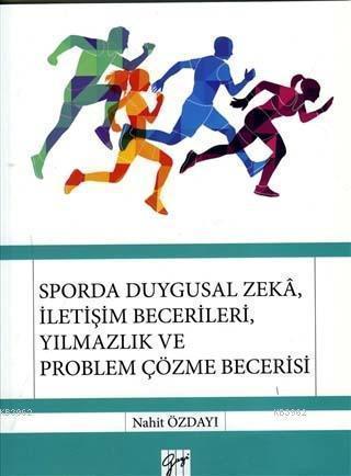 Sporda Duygusal Zeka, İletişim Becerileri, Yılmazlık ve Problem Çözme Becerisi