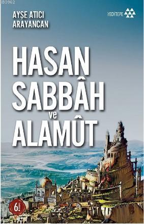 Dağın Efendisi Hasan Sabbah ve Alamut