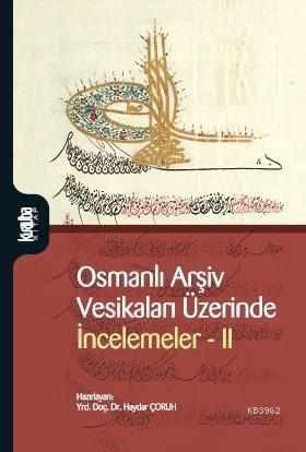 Osmanlı Arşiv Vesikaları Üzerinde İncelemer II