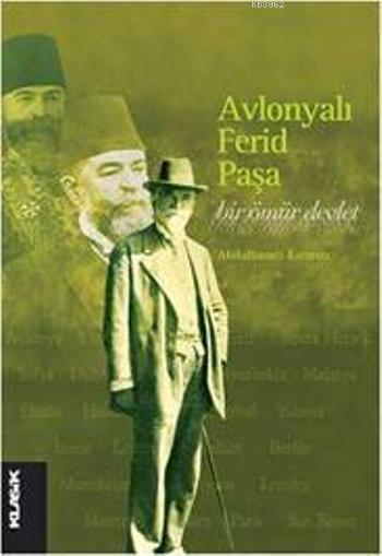 Avlonyalı Ferid Paşa; Bir Ömür Devlet