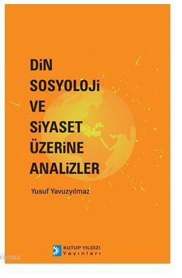 Din,Sosyoloji ve Siyaset Üzerine Analizler