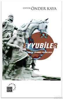 Eyyubiler; Yönetim, Diplomasi, Kültürel Hayat