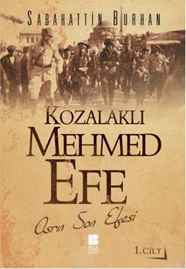 Kozalaklı Mehmed Efe 1 - Asrın Son Efesi