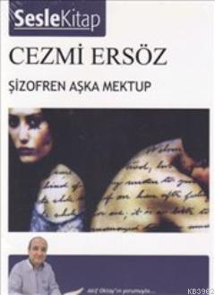 Şizofren Aşka Mektup (Sesli Kitap)