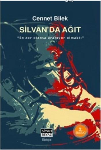 Silvan'da Ağıt; En zor olansa aranıyor olmaktı