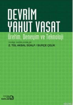 Devrim Yahut Vasat; Üretim, Deneyim ve Teknoloji