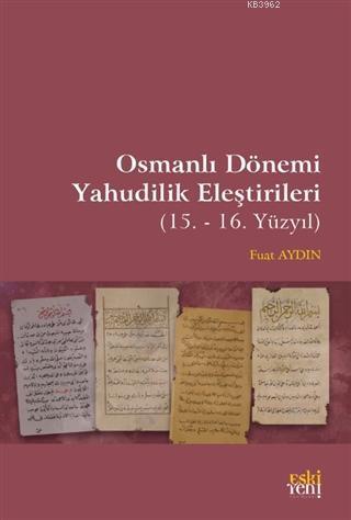 Osmanlı Dönemi Yahudilik Eleştirileri; (15. -16. Yüzyıl)