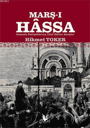 Marş-ı Hâssa; Osmanlı Padişahlarına İthaf Edilen Marşlar