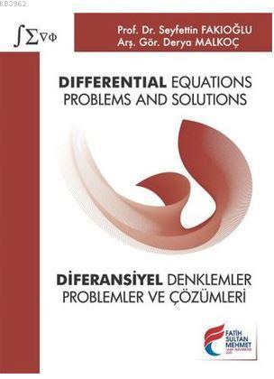 Differential Equations : Problems and Solutions - Diferansiyel Denklemler: Problemler ve Çözümleri