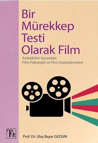 Bir Mürekkep Testi Olarak Film; Anlatıbilim Açısından Film Psikolojisi ve Film Çözümlemeleri