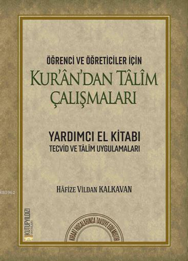 Öğrenci ve Öğreticiler İçin Kur'an'dan Talim Çalışmaları; Yardımcı El Kitabı