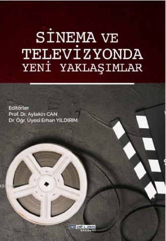 Sinema ve Televizyonda Yeni Yaklaşımlar