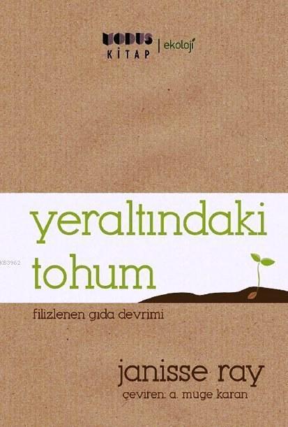 Yeraltındaki Tohum; Filizlenen Gıda Devrimi