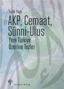 AKP, Cemaat, Sünni - Ulus; Yeni Türkiye Üzerine Tezler