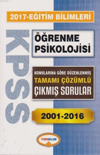 KPSS Eğitim Bilimleri Öğrenme Psikolojisi 2017; Konularına Göre Düzenlenmiş Tamamı Çözümlü Çıkmış Sorular 2001 2016