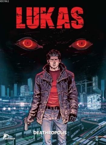 Lukas Cilt 1: Deathropolis Yırtıcılar