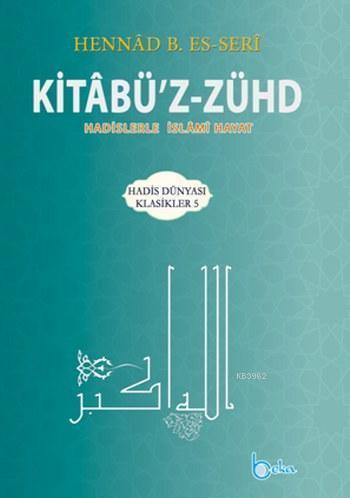 Kitabü'z-Zühd; Hadislerle İslami Hayat