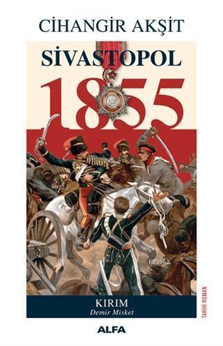 Sivastopol 1855; Kırım Demir Misket