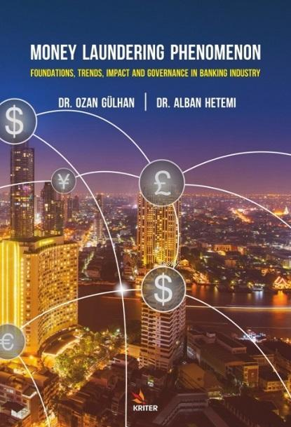 Money Laundering Phenomenon; Foundations, Trends, Impact, and Governance in the Banking Industry