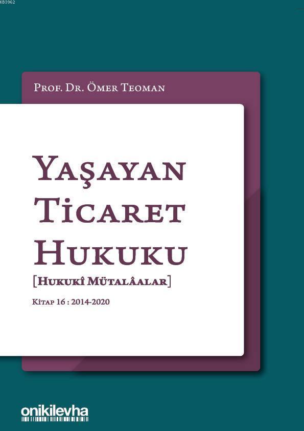 Yaşayan Ticaret Hukuku [Hukuki Mütalaalar]; Kitap 16: 2014 - 2020