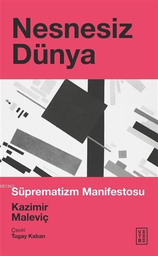 Nesnesiz Dünya; Süprematizm Manifestosu