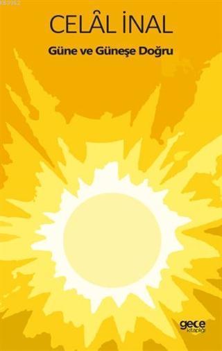 Güne ve Güneşe Doğru