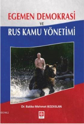 Egemen Demokrasi ve Rus Kamu Yönetimi