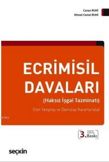 Ecrimisil Davaları (Ciltli); Haksız İşgal Tazminatı