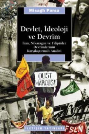 Devlet, İdeoloji ve Devrim; İran, Nikaragua ve Filipinler Devrimlerinin Karşılaştırmalı Analizi