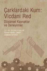 Çarklardaki Kum: Vicdani Red; Düşünsel Kaynaklar ve Deneyimler