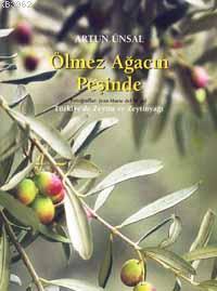 Ölmez Ağacın Peşinde; Türkiye'de Zeytin ve Zeytinyağı