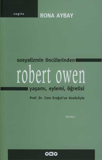 Sosyalizmin Öncülerinden Robert Owen; Yaşamı, Eylemi, Öğretisi
