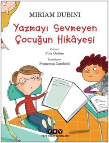 Yazmayı Sevmeyen Çocuğun Hikâyesi (9-11 Yaş)