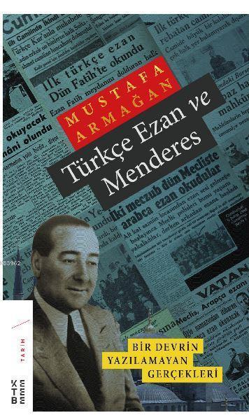 Türkçe Ezan ve Menderes; Bir Devrin Yazılamayan Gerçekleri