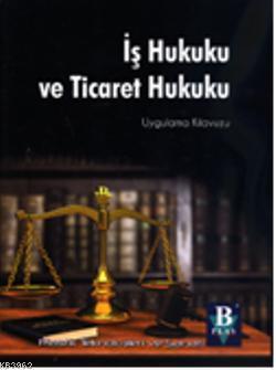 İş Hukuku ve Ticaret Hukuku Ciltli