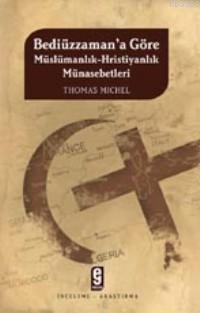 Bediüzzaman´a Göre Müslümanlık-hıristiyanlık Münasebetleri