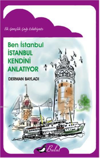 Ben İstanbul; İstanbul Kendini Anlatıyor