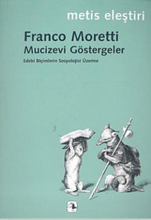 Mucizevi Göstergeler; Edebi Biçimlerinin Sosyolojisi Üzerine