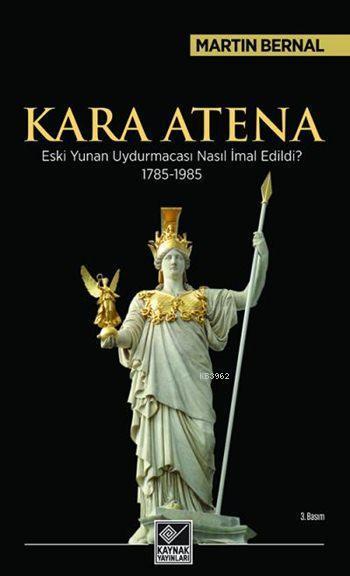 Kara Atena; Eski Yunan Uydurmacası Nasıl İmal Edildi? (1785-1985)