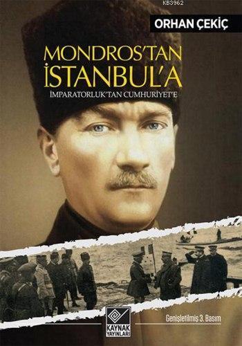 Mondros'tan İstanbul'a; İmparatorluk'tan Cumhuriyet'e