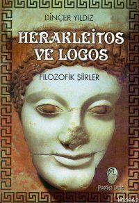 Herakleitos ve Logos; Filozofik Şiirler