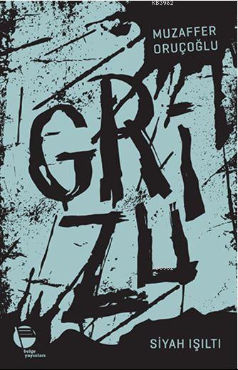 Grizu 1; Siyah Işıltı