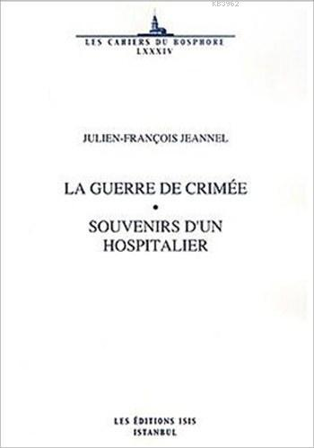 La Guerre De Crimée; Souvenirs D'un Hospitalier