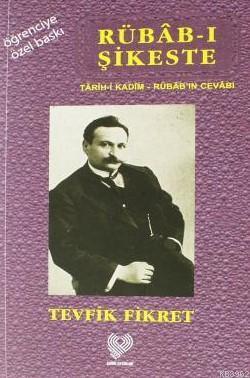 Rübâb-ı Şikeste - Târîh-i Kadîm - Rübâb'ın Cevâbı; Osmanlı Türkçesi aslı ile  birlikte, sözlükçeli, öğrenciye özel baskı